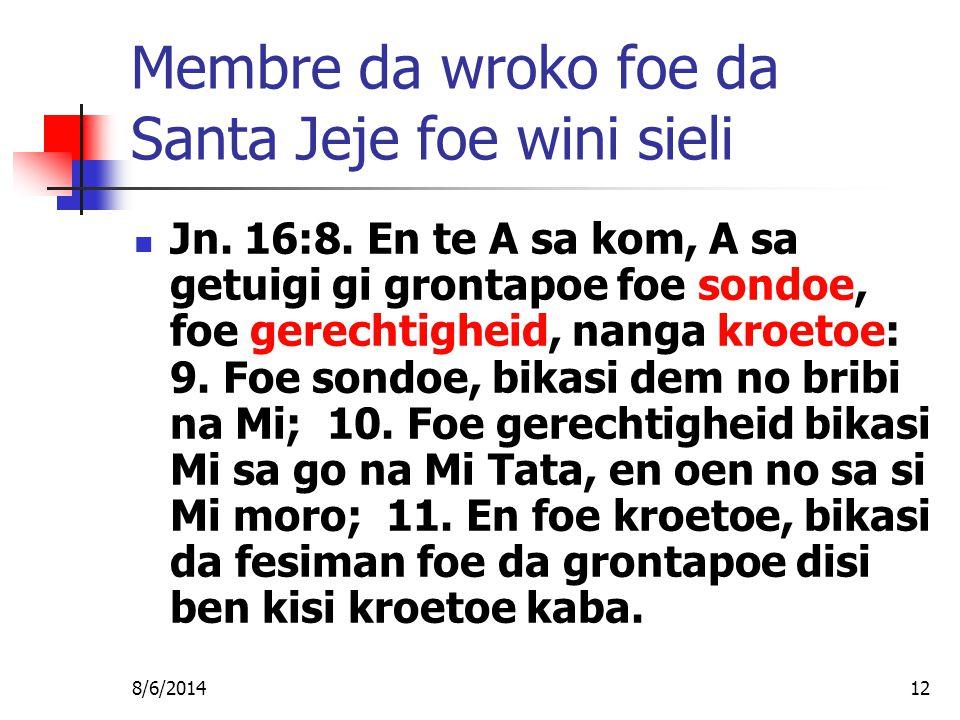 8/6/201412 Membre da wroko foe da Santa Jeje foe wini sieli Jn.