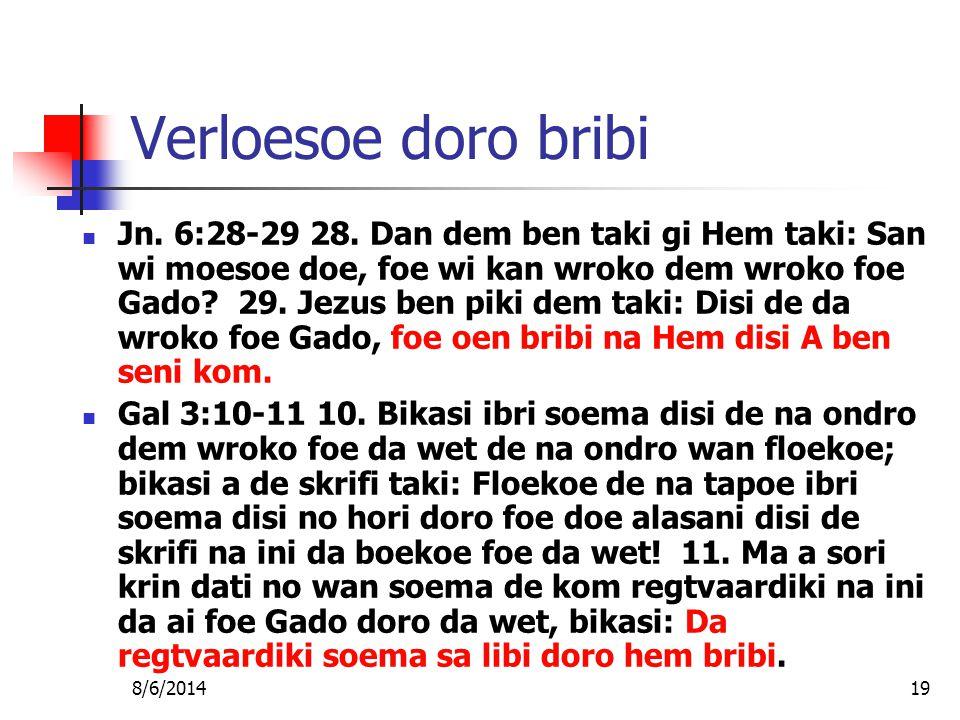 8/6/201419 Verloesoe doro bribi Jn. 6:28-29 28.