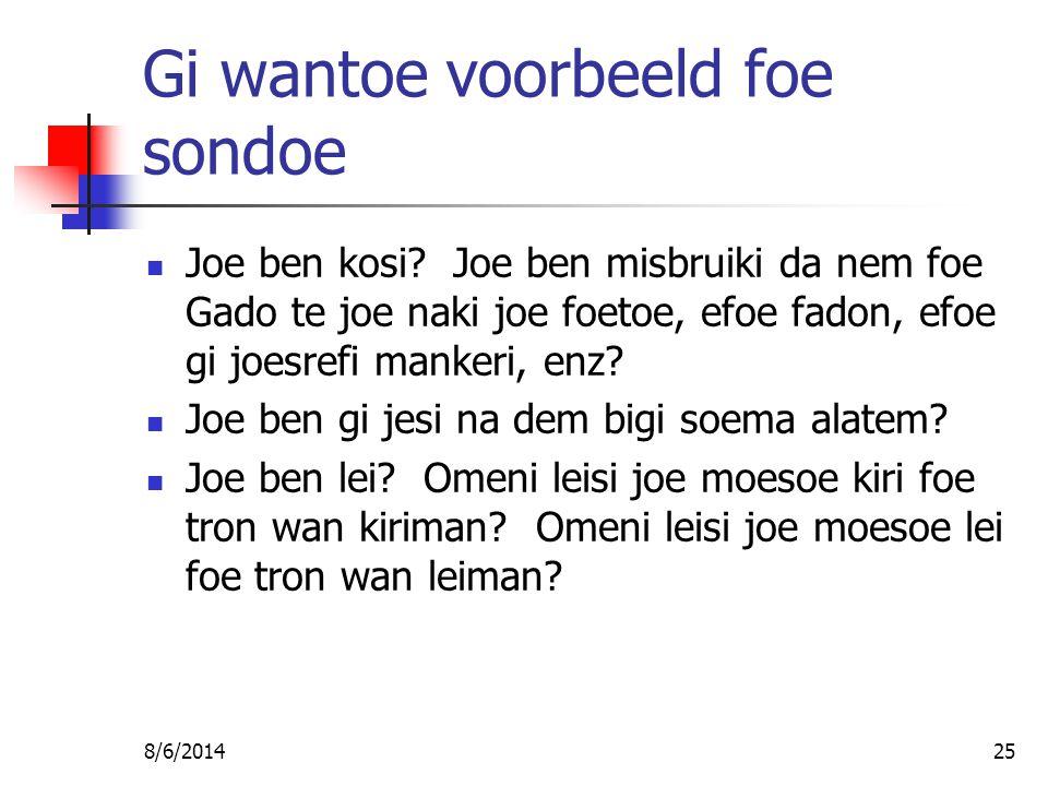 8/6/201425 Gi wantoe voorbeeld foe sondoe Joe ben kosi.