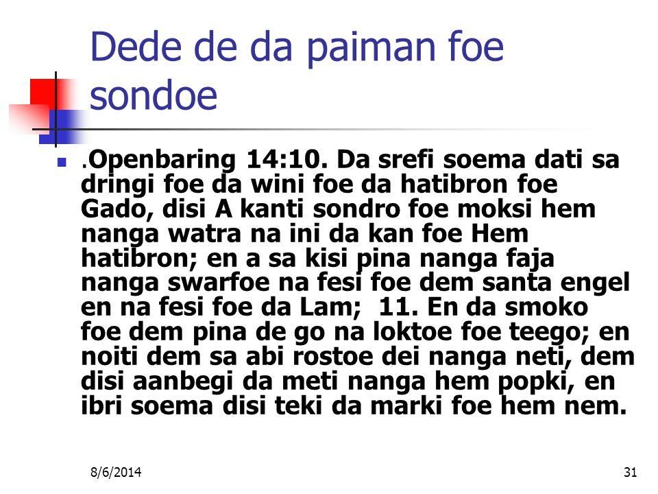 8/6/201431 Dede de da paiman foe sondoe.Openbaring 14:10.