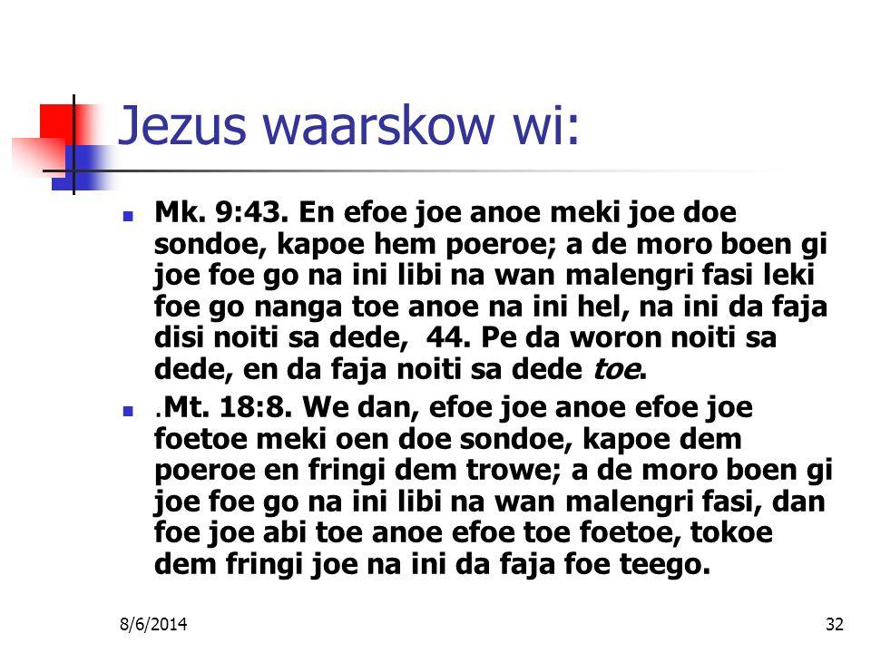 8/6/201432 Jezus waarskow wi: Mk. 9:43.