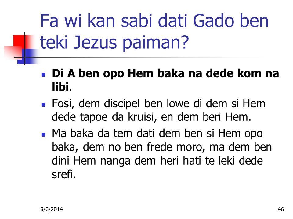 8/6/201446 Fa wi kan sabi dati Gado ben teki Jezus paiman.