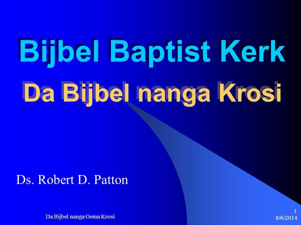 8/6/2014 Da Bijbel nanga Oema Krosi 2 Gado srefi loekoe na krosi leki dem de belangrijk Fosi sondoe ben kom na grontapoe: Genesis 2:25.