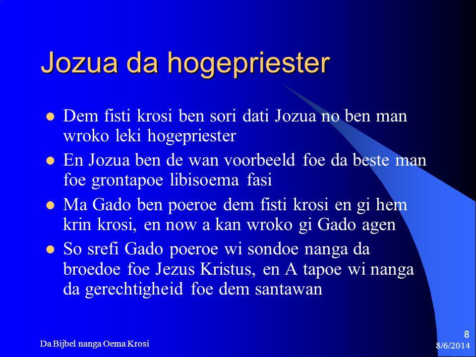 8/6/2014 Da Bijbel nanga Oema Krosi 9 Gado sa gi wi njoen krosi na ini Hemel Wi sa weri weti krosi te wi kom baka nanga Jezus: Openbaring 19: 8.
