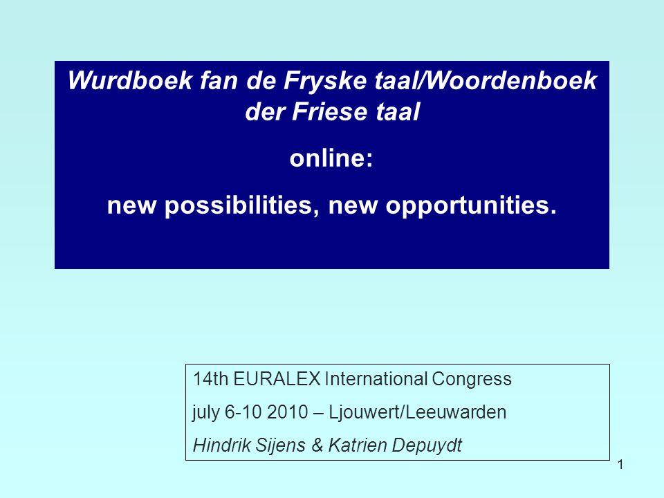 1 Wurdboek fan de Fryske taal/Woordenboek der Friese taal online: new possibilities, new opportunities. 14th EURALEX International Congress july 6-10