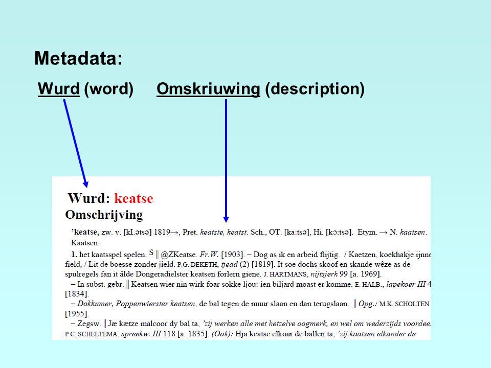 Metadata: Wurd (word) Omskriuwing (description)