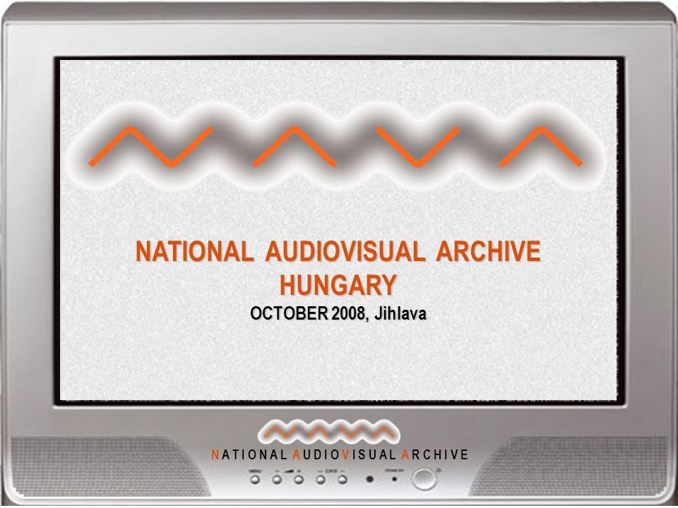 N A T I O N A L A U D I O V I S U A L A R C H I V E HUNGARY OCTOBER 2008, Jihlava