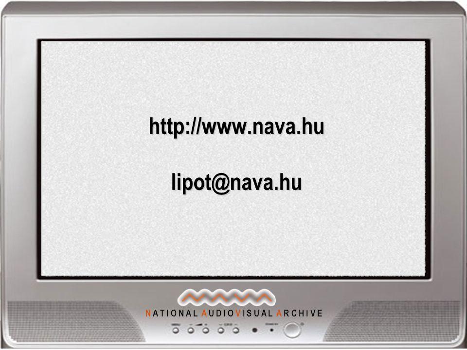 N A T I O N A L A U D I O V I S U A L A R C H I V E http://www.nava.hu lipot@nava.hu