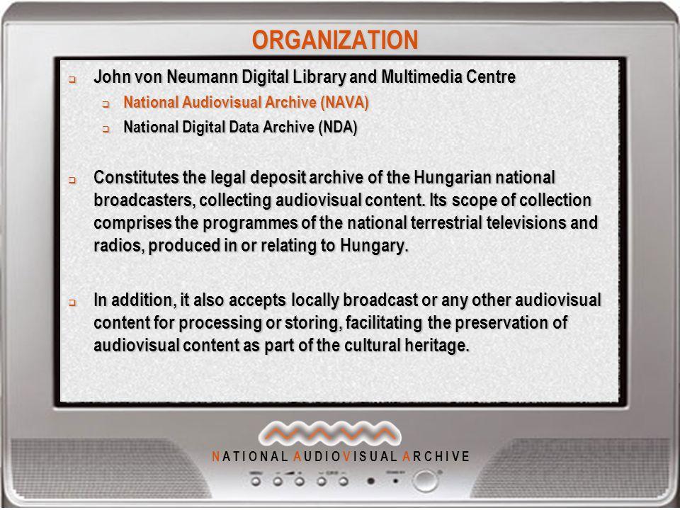 N A T I O N A L A U D I O V I S U A L A R C H I V E ORGANIZATION  John von Neumann Digital Library and Multimedia Centre  National Audiovisual Archi
