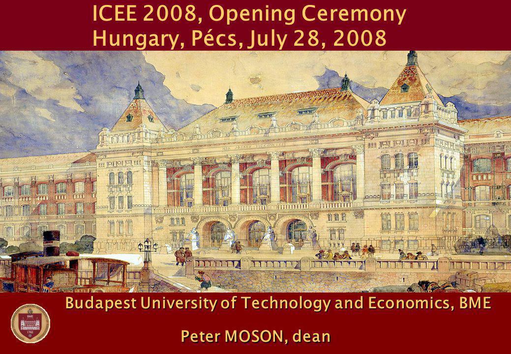 ICEE 2008 CLOSING CEREMONY, July 31, 2008 Hungary, Budapest, BME Informatics Building, Room Kozma László & Aula, Budapest, 1117, Magyar tudósok krt.