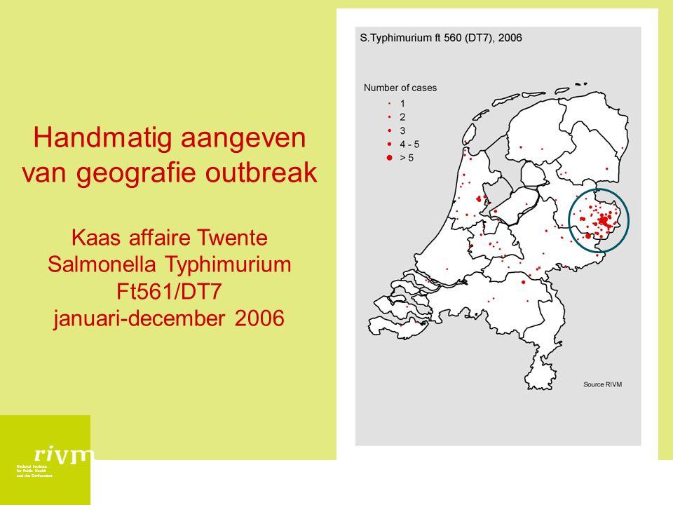 National Institute for Public Health and the Environment Handmatig aangeven van geografie outbreak Kaas affaire Twente Salmonella Typhimurium Ft561/DT