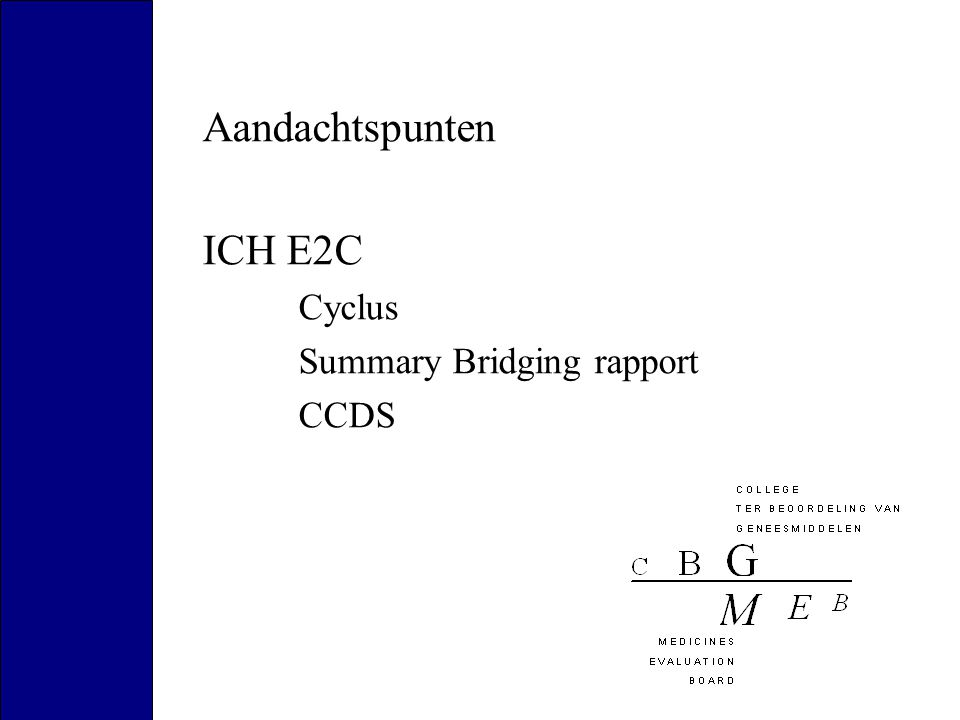 Aandachtspunten ICH E2C Cyclus Summary Bridging rapport CCDS