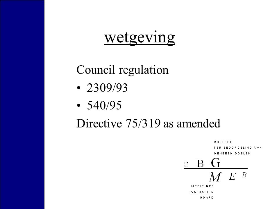 wetgeving Council regulation 2309/93 540/95 Directive 75/319 as amended