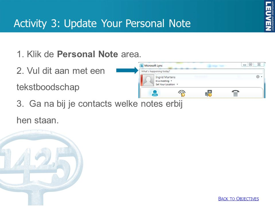 Activity 3: Update Your Personal Note B ACK TO O BJECTIVES B ACK TO O BJECTIVES 1.Klik de Personal Note area.