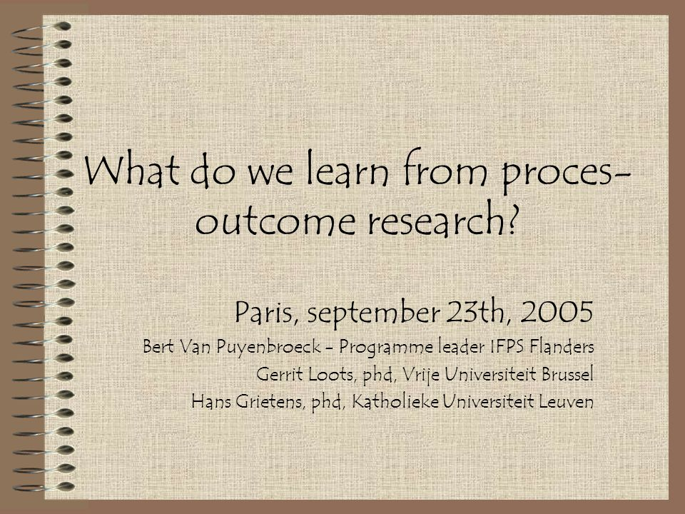 What do we learn from proces- outcome research.