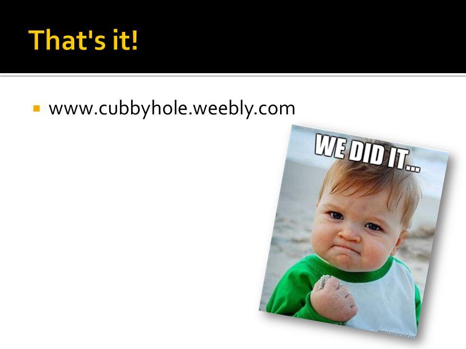  www.cubbyhole.weebly.com