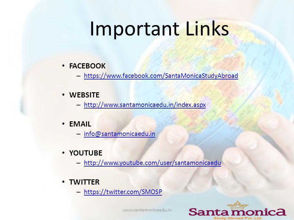 Important Links FACEBOOK – https://www.facebook.com/SantaMonicaStudyAbroad https://www.facebook.com/SantaMonicaStudyAbroad WEBSITE – http://www.santamonicaedu.in/index.aspx http://www.santamonicaedu.in/index.aspx EMAIL – info@santamonicaedu.in info@santamonicaedu.in YOUTUBE – http://www.youtube.com/user/santamonicaedu http://www.youtube.com/user/santamonicaedu TWITTER – https://twitter.com/SMOSP https://twitter.com/SMOSP www.santamonicaedu.in