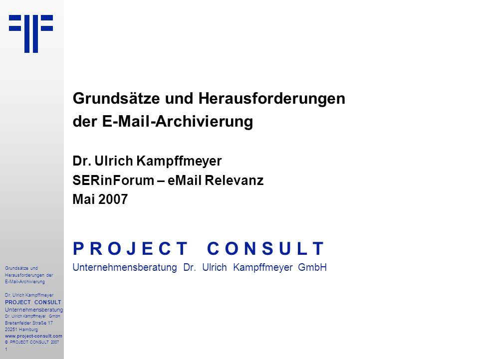 1 Grundsätze und Herausforderungen der E-Mail-Archivierung Dr.