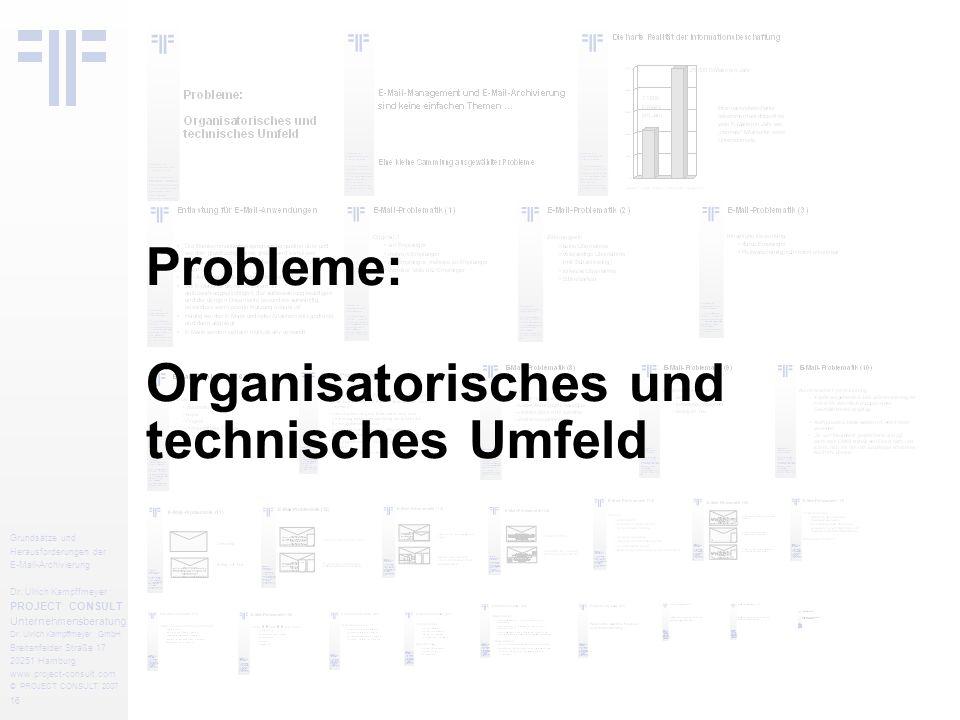 16 Grundsätze und Herausforderungen der E-Mail-Archivierung Dr.