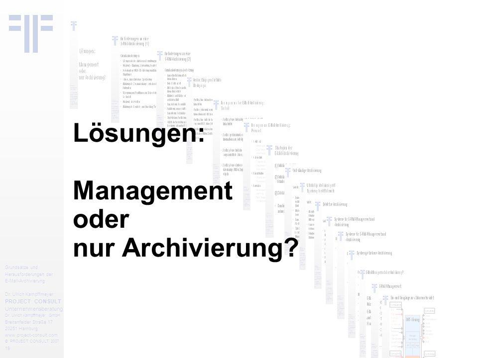 19 Grundsätze und Herausforderungen der E-Mail-Archivierung Dr.