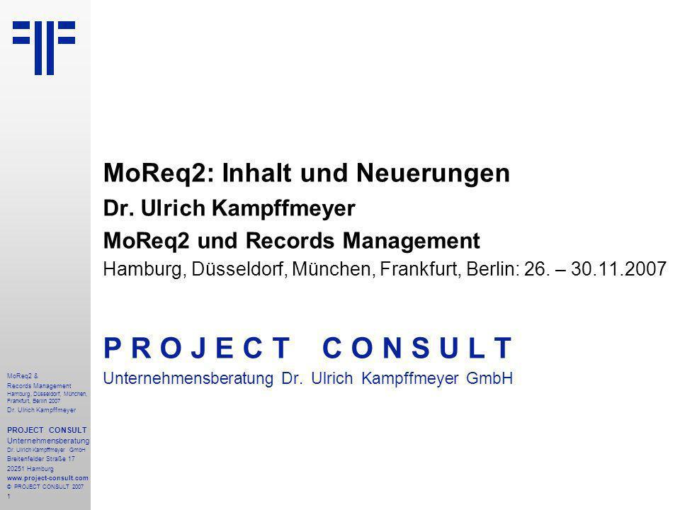 1 MoReq2 & Records Management Hamburg, Düsseldorf, München, Frankfurt, Berlin 2007 Dr.