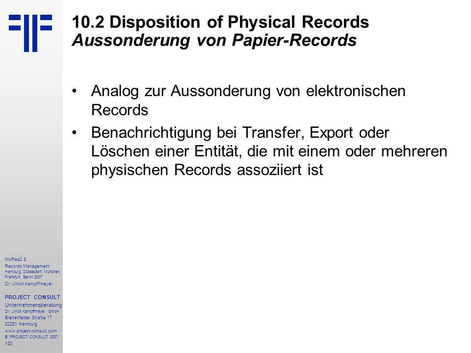100 MoReq2 & Records Management Hamburg, Düsseldorf, München, Frankfurt, Berlin 2007 Dr.