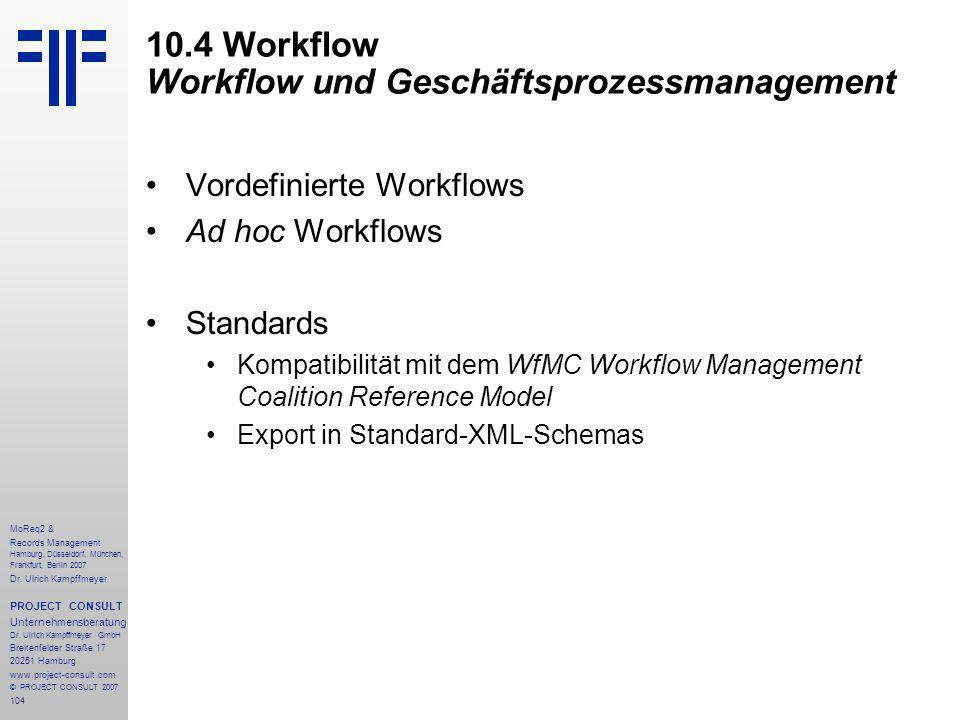 104 MoReq2 & Records Management Hamburg, Düsseldorf, München, Frankfurt, Berlin 2007 Dr.