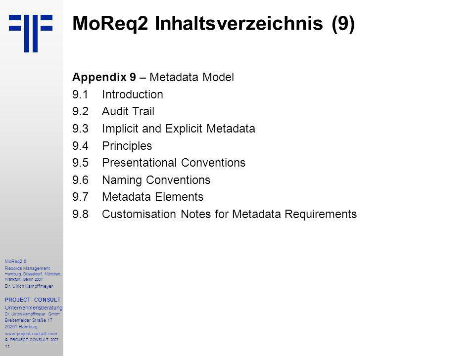 11 MoReq2 & Records Management Hamburg, Düsseldorf, München, Frankfurt, Berlin 2007 Dr.