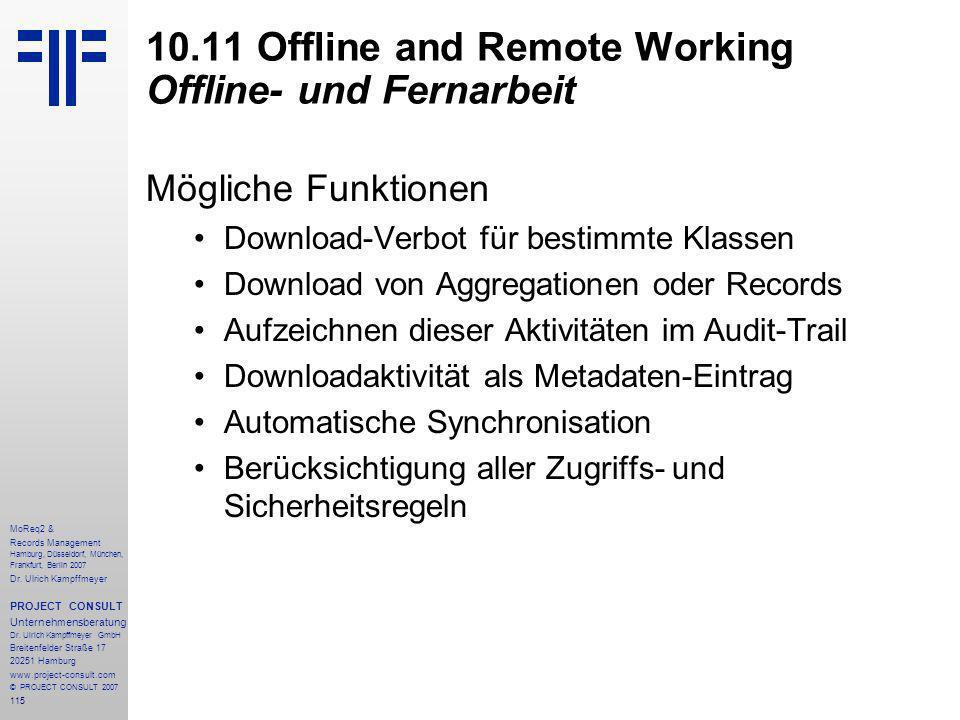115 MoReq2 & Records Management Hamburg, Düsseldorf, München, Frankfurt, Berlin 2007 Dr.
