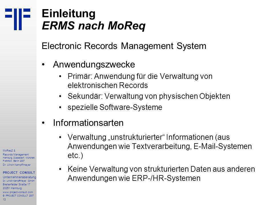 13 MoReq2 & Records Management Hamburg, Düsseldorf, München, Frankfurt, Berlin 2007 Dr.