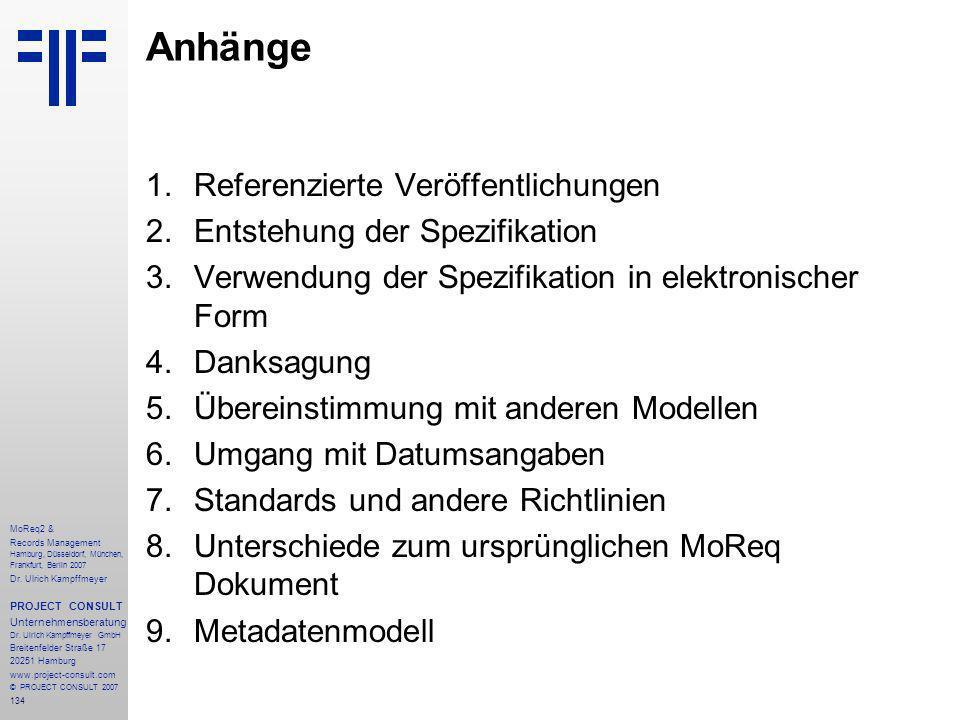 134 MoReq2 & Records Management Hamburg, Düsseldorf, München, Frankfurt, Berlin 2007 Dr.