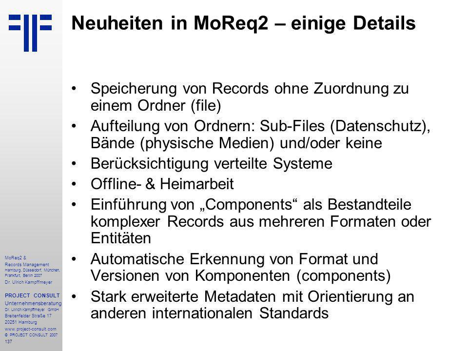 137 MoReq2 & Records Management Hamburg, Düsseldorf, München, Frankfurt, Berlin 2007 Dr.