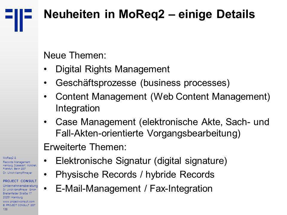 138 MoReq2 & Records Management Hamburg, Düsseldorf, München, Frankfurt, Berlin 2007 Dr.