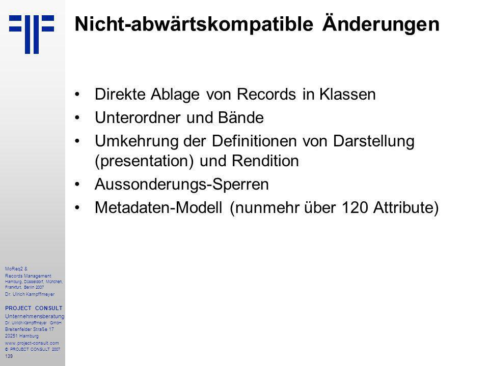 139 MoReq2 & Records Management Hamburg, Düsseldorf, München, Frankfurt, Berlin 2007 Dr.