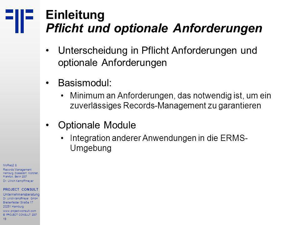 19 MoReq2 & Records Management Hamburg, Düsseldorf, München, Frankfurt, Berlin 2007 Dr.