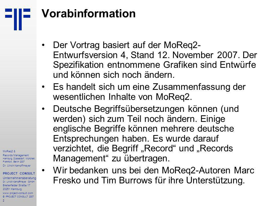 2 MoReq2 & Records Management Hamburg, Düsseldorf, München, Frankfurt, Berlin 2007 Dr.