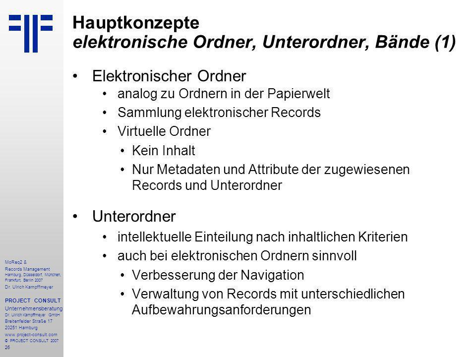 26 MoReq2 & Records Management Hamburg, Düsseldorf, München, Frankfurt, Berlin 2007 Dr.