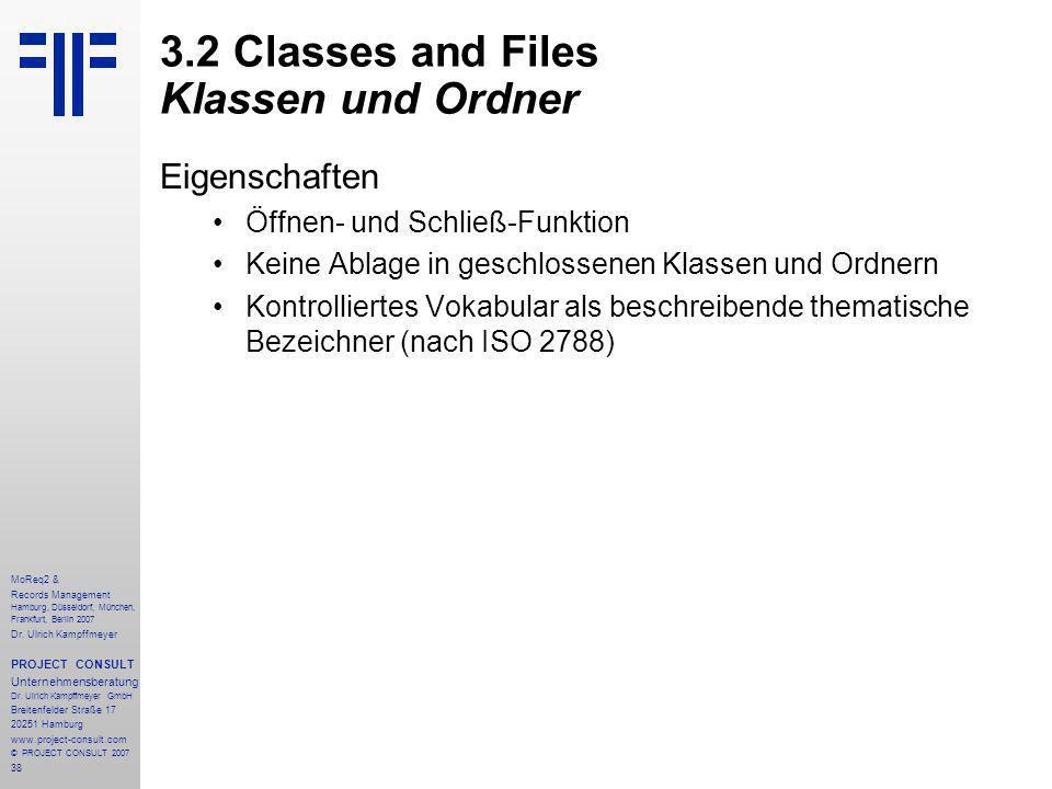 38 MoReq2 & Records Management Hamburg, Düsseldorf, München, Frankfurt, Berlin 2007 Dr.