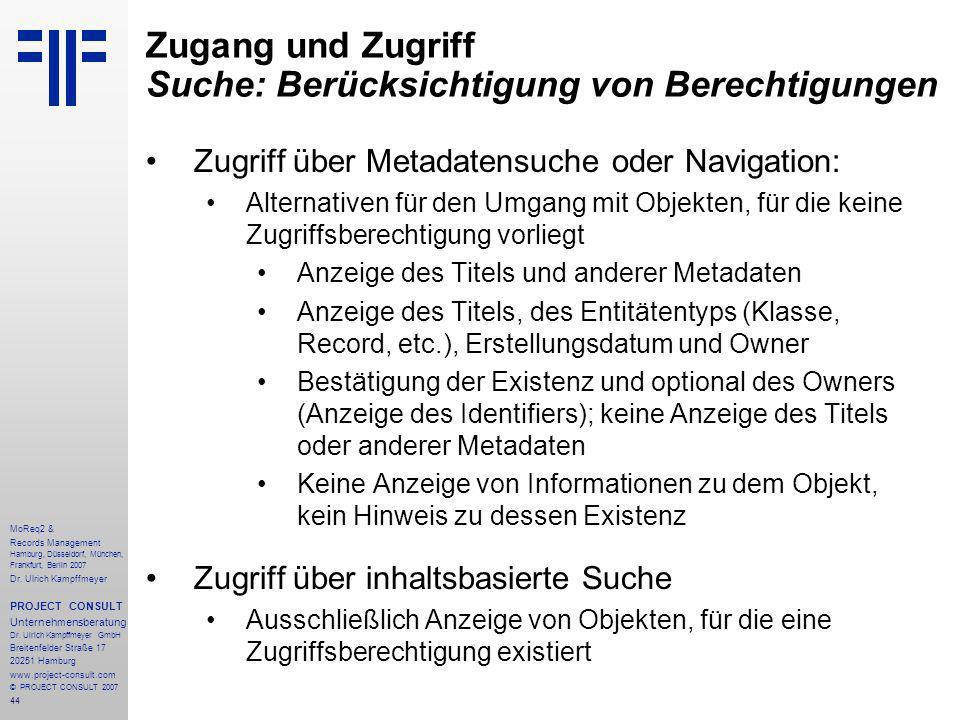 44 MoReq2 & Records Management Hamburg, Düsseldorf, München, Frankfurt, Berlin 2007 Dr.