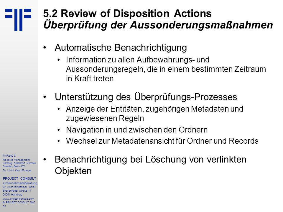 55 MoReq2 & Records Management Hamburg, Düsseldorf, München, Frankfurt, Berlin 2007 Dr.