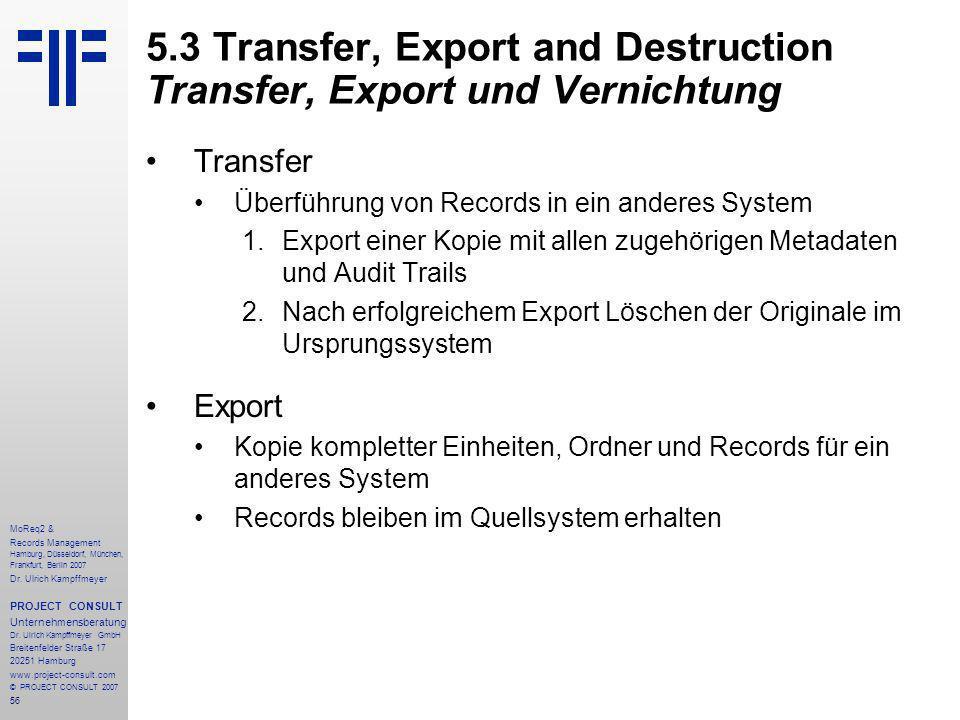 56 MoReq2 & Records Management Hamburg, Düsseldorf, München, Frankfurt, Berlin 2007 Dr.