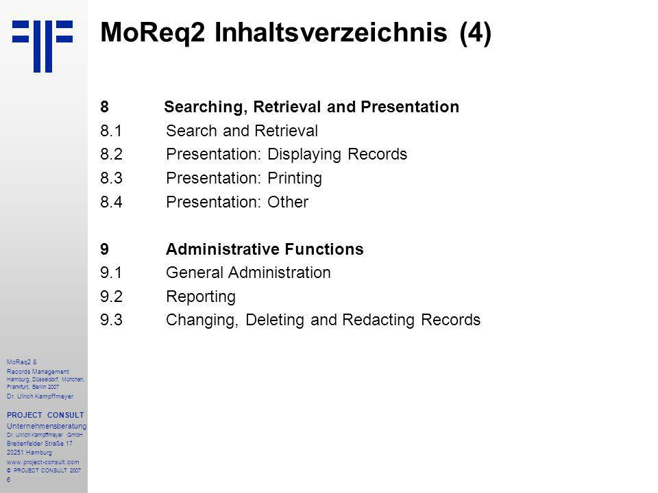 37 MoReq2 & Records Management Hamburg, Düsseldorf, München, Frankfurt, Berlin 2007 Dr.