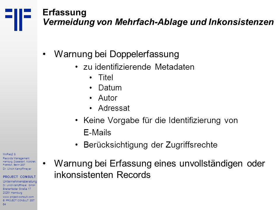 64 MoReq2 & Records Management Hamburg, Düsseldorf, München, Frankfurt, Berlin 2007 Dr.
