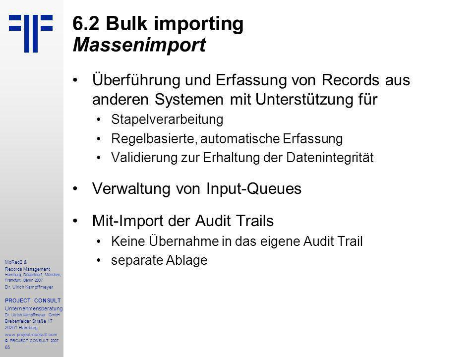 65 MoReq2 & Records Management Hamburg, Düsseldorf, München, Frankfurt, Berlin 2007 Dr.
