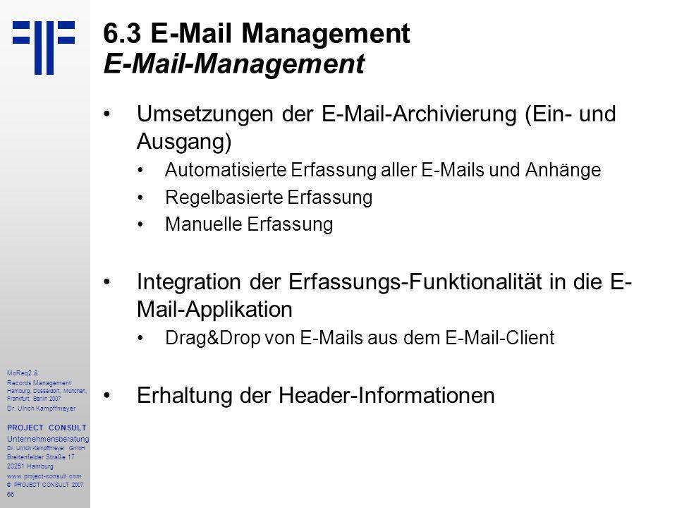 66 MoReq2 & Records Management Hamburg, Düsseldorf, München, Frankfurt, Berlin 2007 Dr.