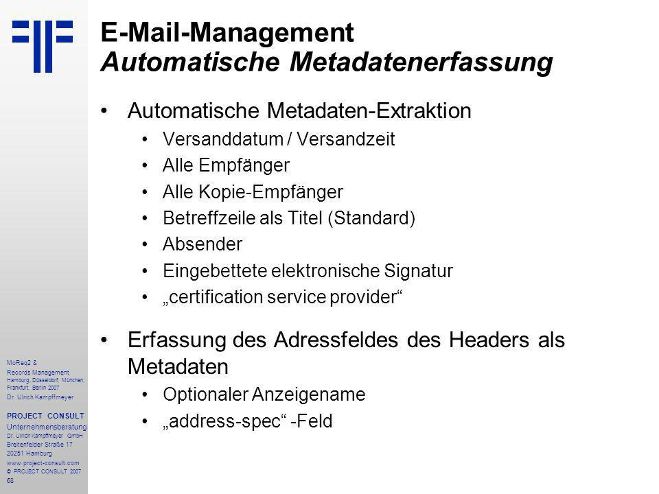 68 MoReq2 & Records Management Hamburg, Düsseldorf, München, Frankfurt, Berlin 2007 Dr.