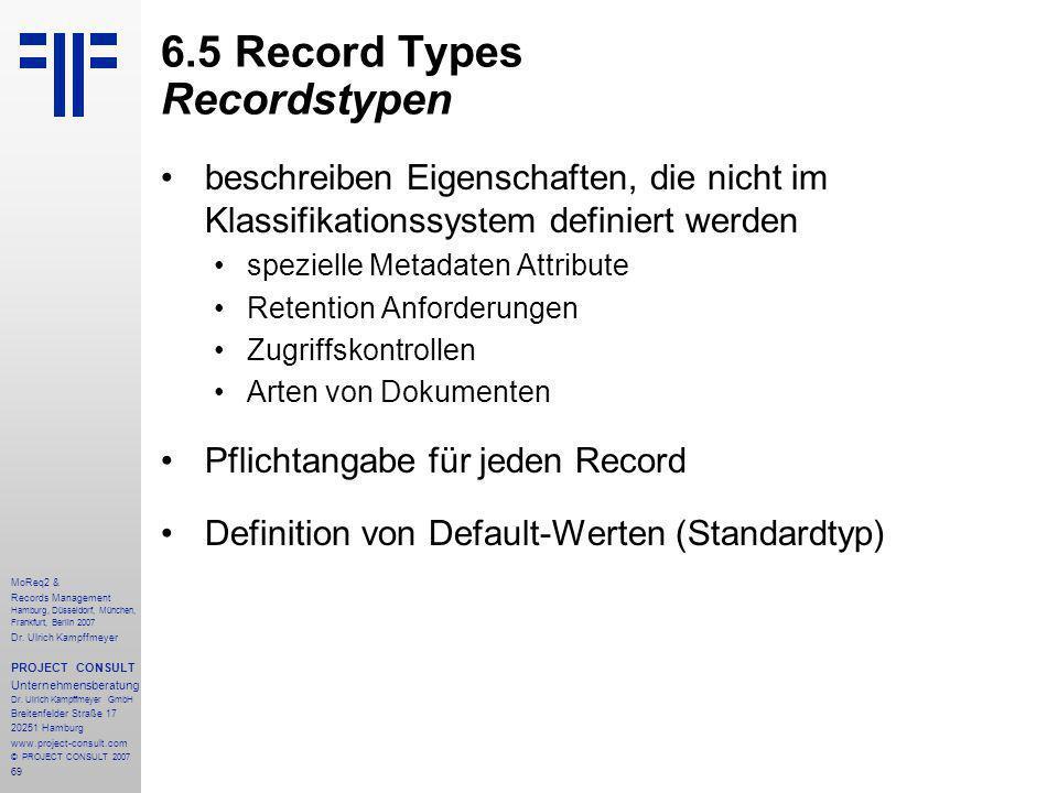 69 MoReq2 & Records Management Hamburg, Düsseldorf, München, Frankfurt, Berlin 2007 Dr.