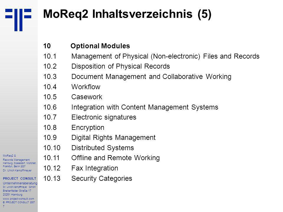 18 MoReq2 & Records Management Hamburg, Düsseldorf, München, Frankfurt, Berlin 2007 Dr.