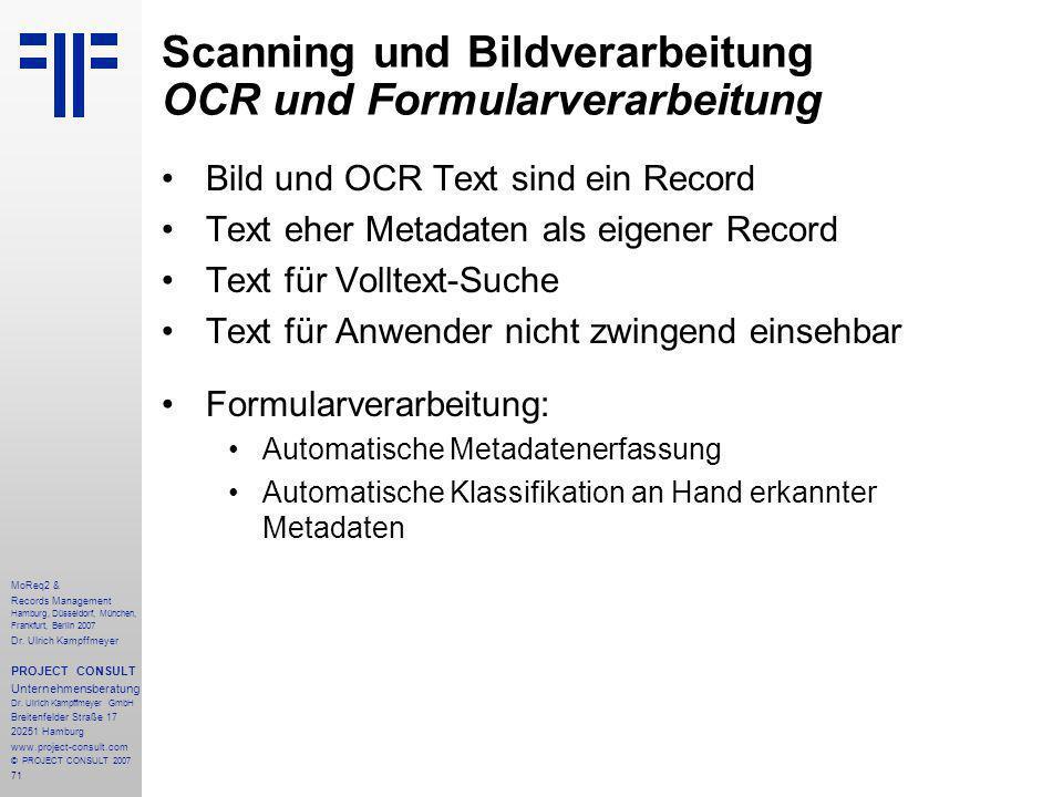 71 MoReq2 & Records Management Hamburg, Düsseldorf, München, Frankfurt, Berlin 2007 Dr.