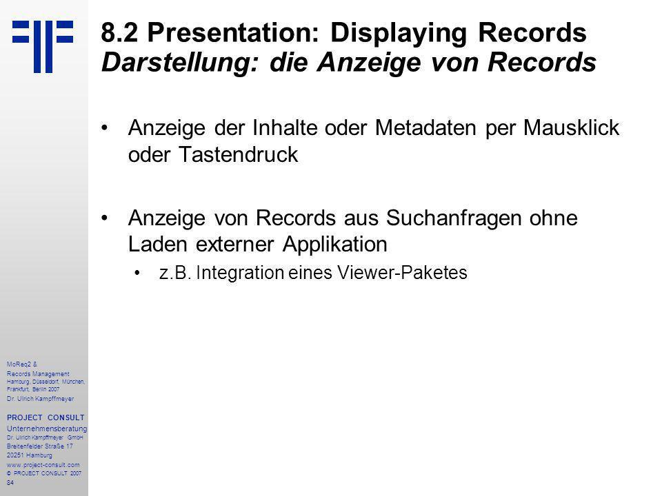 84 MoReq2 & Records Management Hamburg, Düsseldorf, München, Frankfurt, Berlin 2007 Dr.